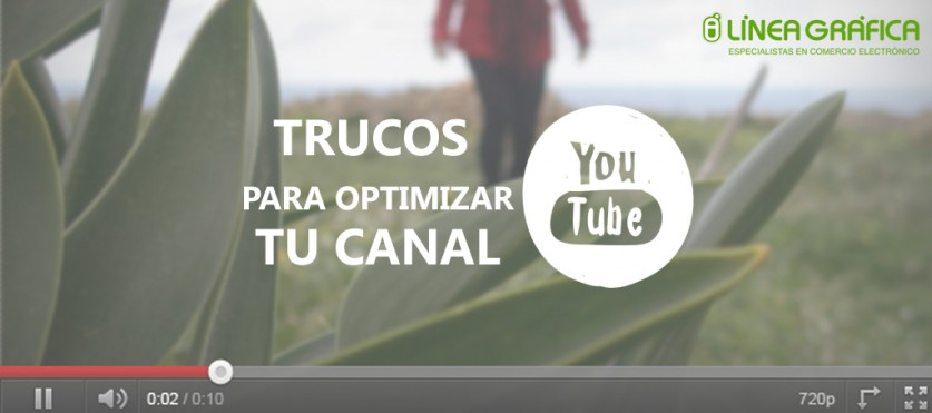 Trucos para Optimizar un Canal de Youtube