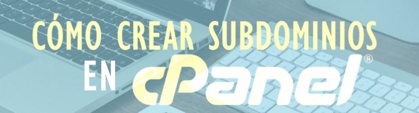 Cómo crear un subdominio en cPanel