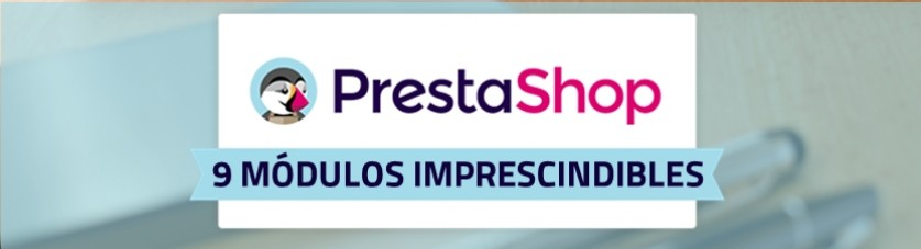 Los 9 mejores módulos para tiendas PrestaShop 1.6