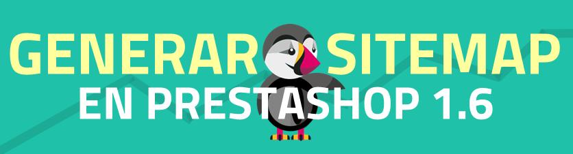 Aprende a generar sitemaps en PrestaShop 1.6