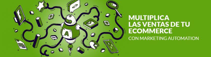Multiplica las ventas de tu ecommerce con Marketing Automation